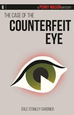 The Case of the Counterfeit Eye : A Perry Mason Mystery #6 - Erle Stanley Gardner