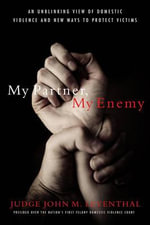 My Partner, My Enemy : Judge John Leventhal and the Scourge of Domestic Violence - John Leventhal