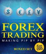 Forex Trading Making Pip By Pip - Speedy Publishing