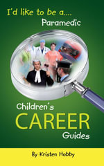 I'd like to be a Paramedic : Children's Career Guides - Kristen Hobby