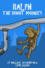 Ralph the Robot Monkey - Tinson-Holliday Jeremy