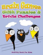 Brain Games with Puzzles & Trivia Challenges (Activity Book for Kids) - Speedy Publishing LLC