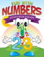 Fun with Numbers (Activity Book for Kids) - Speedy Publishing LLC