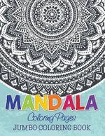 Mandala Coloring Pages (Jumbo Coloring Book) - Speedy Publishing LLC