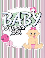 Baby Coloring Book - Speedy Publishing LLC