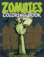 Zombies Coloring Book - Speedy Publishing LLC