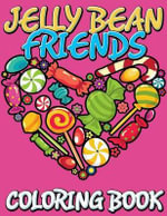 Jelly Bean Friends Coloring Book - Speedy Publishing LLC