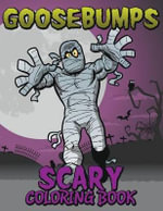 Goosebumps Scary Coloring Book - Speedy Publishing LLC