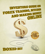 Investors Guide On Forex Trading, Bitcoin and Making Money Online : 3 Books In 1 Boxed Set - Speedy Publishing