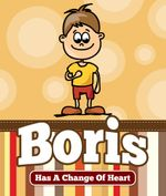 Boris Has a Change Of Heart - Jupiter Kids