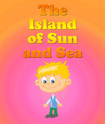 The Island Of The Sun and Sea - Jupiter Kids