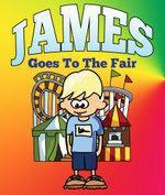 James Goes To The Fair - Jupiter Kids