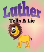 Luther Tells A Lie - Jupiter Kids