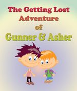 The Getting Lost Adventure of Hunter and Ashton - Jupiter Kids