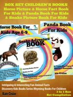 Box Set Children's Books : Horse Picture & Horse Fact Book For Kids & Panda Book For Kids & Snake Picture Book For Kids: 3 In 1 Box Set: Discovery Kids - Kate Cruise