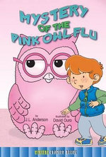 Mystery of the Pink Owl Flu - Jessica Anderson