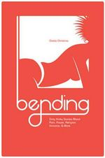 Bending : Dirty Kinky Stories About Pain, Power, Religion, Unicorns, & More - Greta Christina