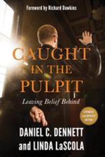 Caught in the Pulpit : Leaving Belief Behind - Daniel C. Dennett