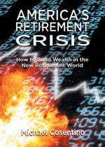 Americas Retirement Crisis - Michael Cosentino