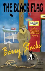 The Black Flag : A New Tucker Norman Mystery - Barry Stacks