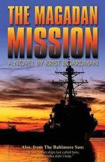 The Magadan Mission - Krist Boardman