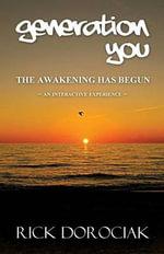 Generation You : The Awakening Has Begun - Rick Dorociak