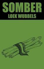 Somber - Loek Wubbels