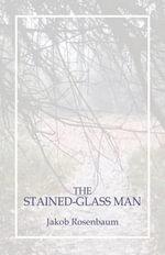 The Stained-Glass Man - Jakob Rosenbaum