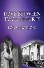 Love Between Two Cultures - Louise Roelofs
