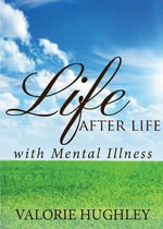 Life After Life with Mental Illness