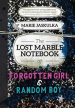 The Lost Marble Notebook of Forgotten Girl & Random Boy - Marie Jaskulka
