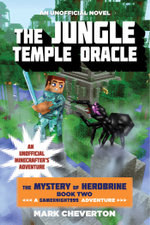 The Jungle Temple Oracle : The Mystery of Herobrine: Book Two: A Gameknight999 Adventure: An Unofficial Minecrafter's Adventure - Mark Cheverton
