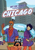 Not For Tourists Illustrated Guide to Chicago - Not For Tourists