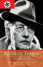 Reign of Terror : The Budapest Memoirs of Valdemar Langlet 1944-1945 - Valdemar Langlet