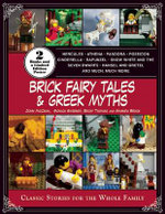 Brick Fairy Tales and Greek Myths : Box Set: Classic Stories for the Whole Family - Amanda Brack