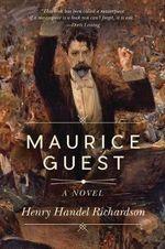 Maurice Guest : A Novel - Henry Handel Richardson