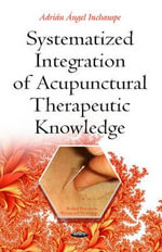 Systematized Integration of Acupunctural Therapeutic Knowledge - Adrian Angel Inchauspe