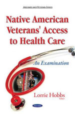 Native American Veterans' Access to Health Care : An Examination