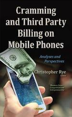 Cramming and Third Party Billing on Mobile Phones : Analyses and Perspectives