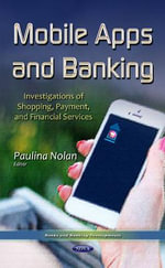 Mobile Apps and Banking : Investigations of Shopping, Payment, and Financial Services