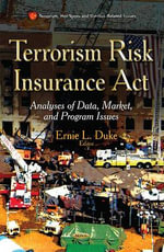 Terrorism Risk Insurance Act : Analyses of Data, Market, and Program Issues