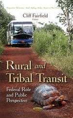 Rural & Tribal Transit : Federal Role & Public Perspective