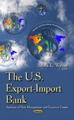 U.S. Export-Import Bank : Analyses of Risk Management & Exposure Limits