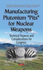 Manufacturing Plutonium