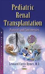 Pediatric Renal Transplantation : Protocols & Controversies