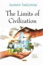 Limits of Civilization - Andrew Targowski