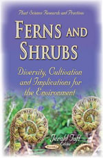 Ferns & Shrubs : Diversity, Cultivation & Implications for the Environment