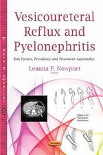 Vesicoureteral Reflux and Pyelonephritis : Risk Factors, Prevalence and Treatment Approaches