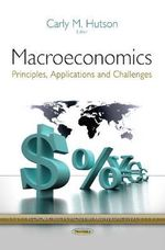 Macroeconomics : Principles, Applications and Challenges