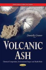 Volcanic Ash : Chemical Composition, Environmental Impact and Health Risks